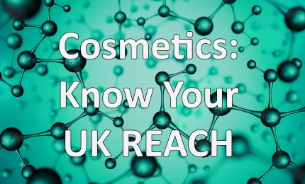 Cosmetics: Know Your UK REACH